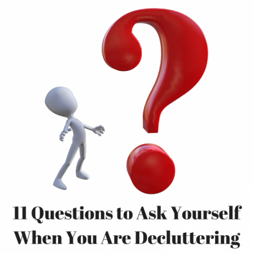 11 Questions to Ask Yourself When You are Decluttering
