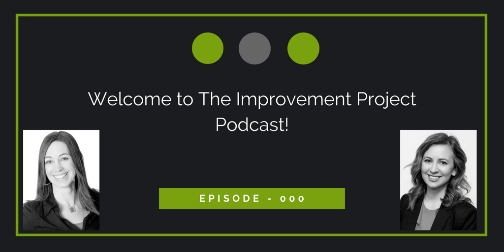 The Improvement Project Episode 000