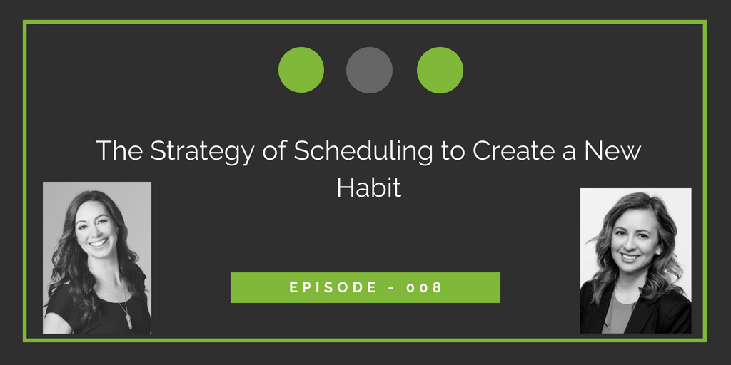 The Strategy of Scheduling to Create a New Habit - 008