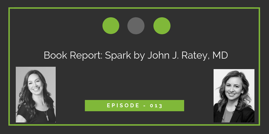 Book Report: Spark by John J. Ratey, MD