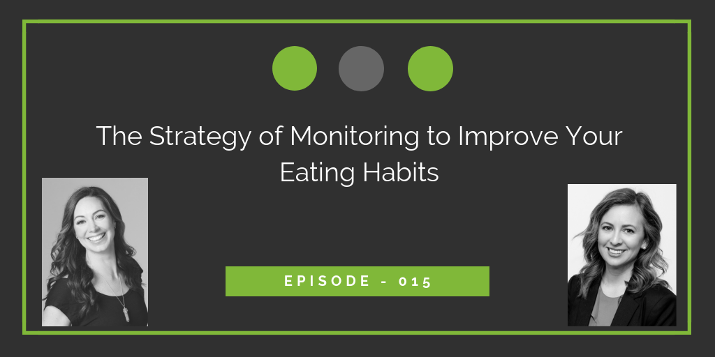 The Strategy of Monitoring to Improve Your Eating Habits