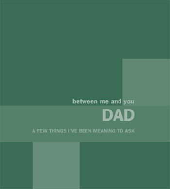 Between Me and You Dad