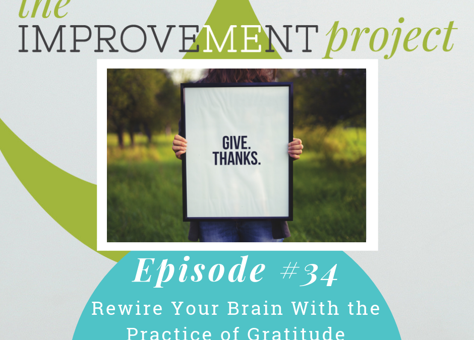Rewire Your Brain With the Practice of Gratitude – 034