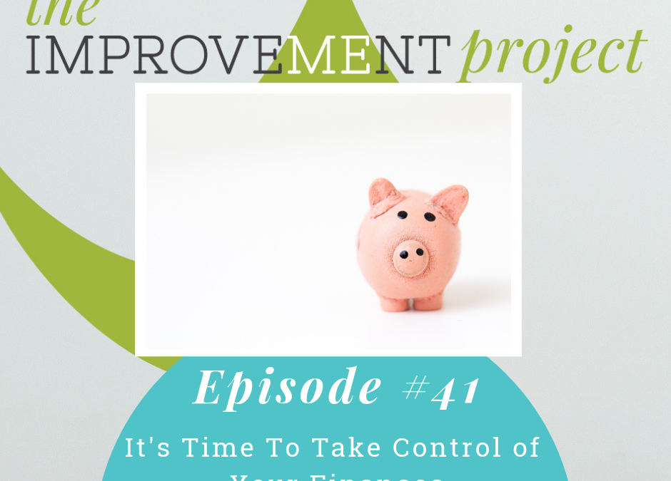 It's Time To Take Control of Your Finances – 041