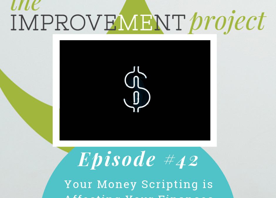 Your Money Scripting is Affecting Your Finances – 042
