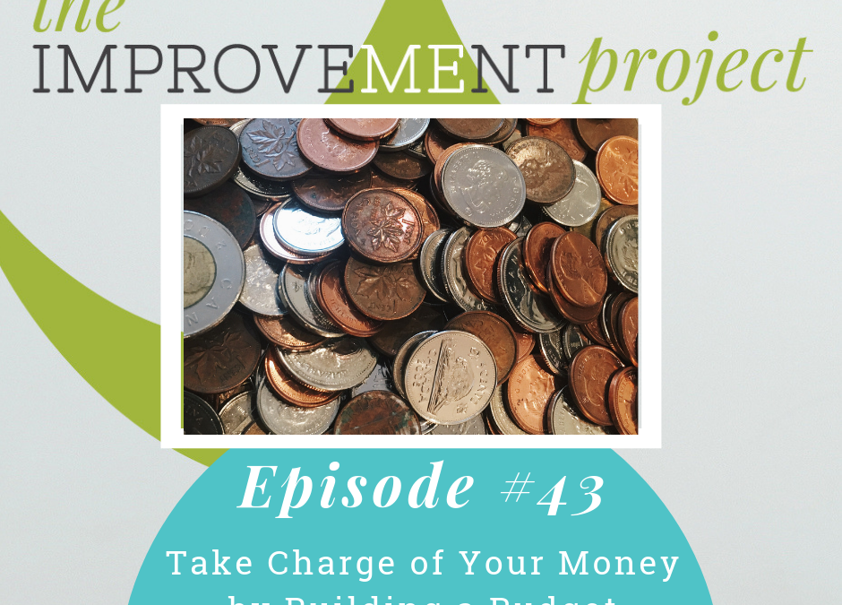 Take Charge of Your Money by Building a Budget – 043