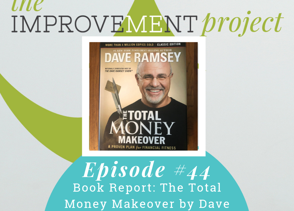 Book Report: The Total Money Makeover by Dave Ramsey – 044