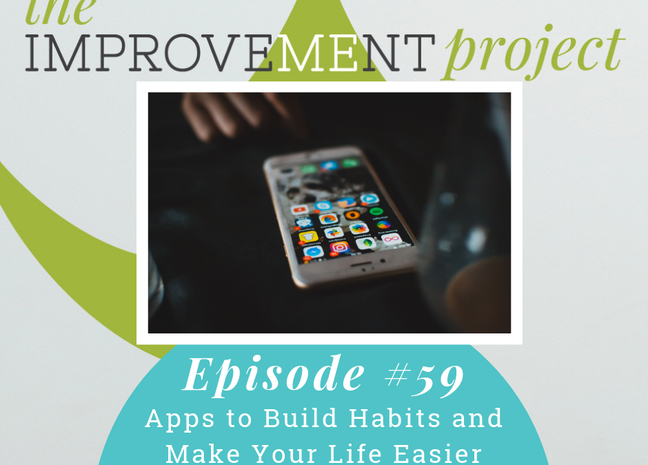 Apps to Build Habits and Make Your Life Easier – 059