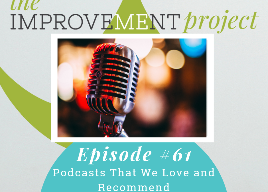 Podcasts That We Love and Recommend – 061