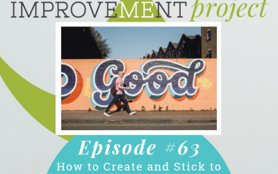 How to Create and Stick to Good Habits – 063