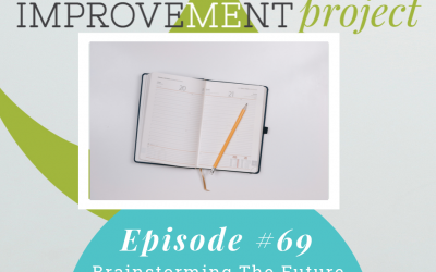 Brainstorming The Future Of Our Podcast – 069