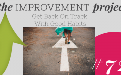 Get Back On Track With Good Habits – 072