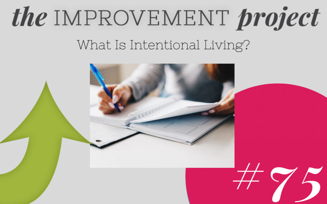 What Is Intentional Living? – 075