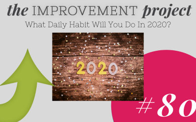 What Daily Habit Will You Do in 2020? – 080