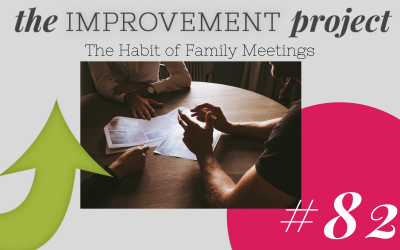 The Habit of Family Meetings – 082