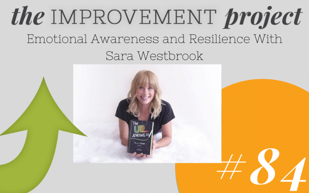 Emotional Awareness and Resilience With Sara Westbrook – 084