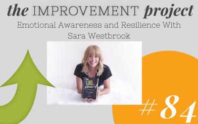 Emotional Awareness and Resilience With Sara Westbrook – 084