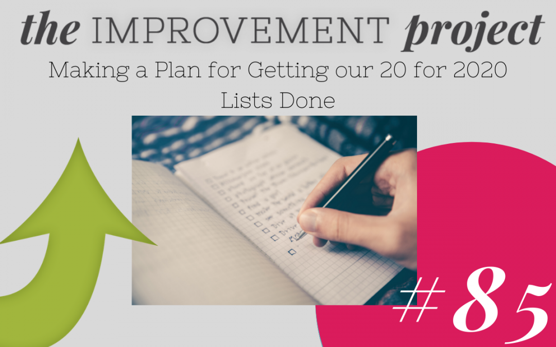 Making a Plan for Getting our 20 for 2020 Lists Done – 085