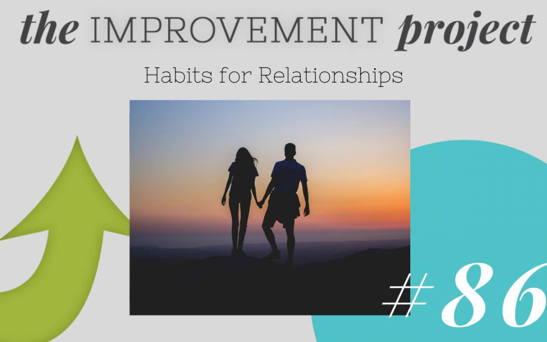 Habits For Relationships – 086