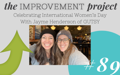 Celebrating International Women's Day With Jayme Henderson of Gutsy – 089