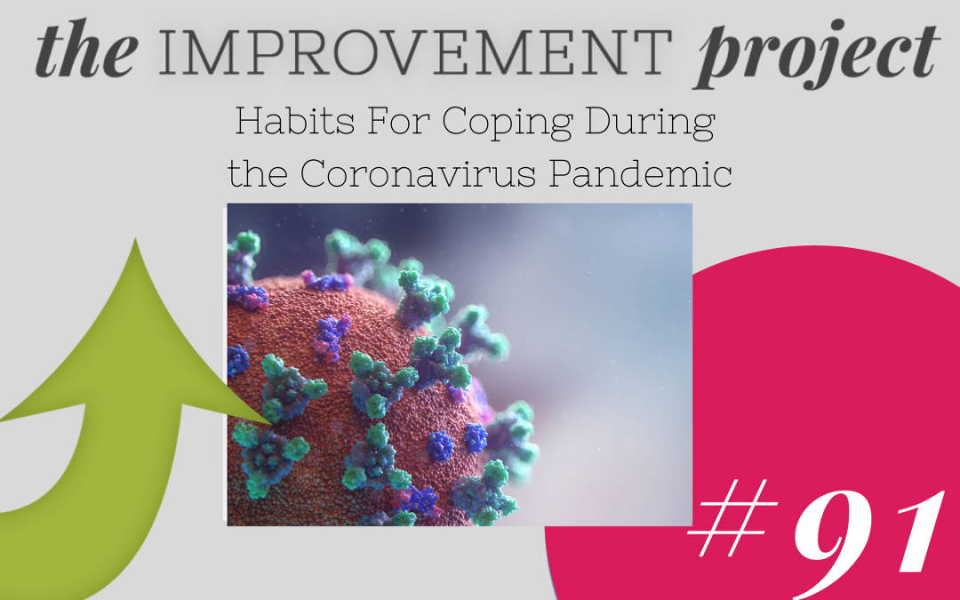 Habits For Coping During the Coronavirus Pandemic – 091