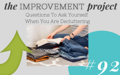 Questions To Ask Yourself When You Are Decluttering – 092