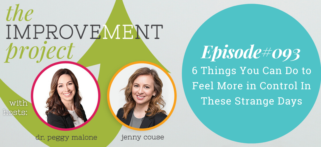 6 Things You Can Do to Feel More in Control In These Strange Days- 093