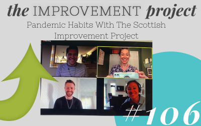 Pandemic Habits With The Scottish Improvement Project – 106