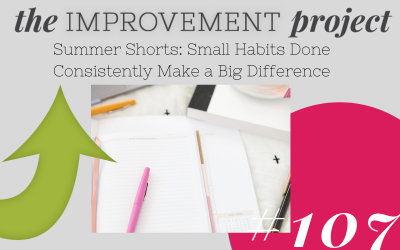 Small Habits Done Consistently Make a Big Difference – 107