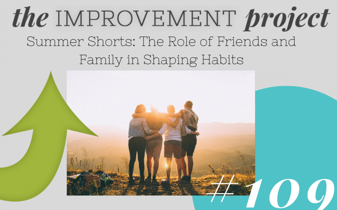 The Role of Friends and Family in Shaping Habits – 109