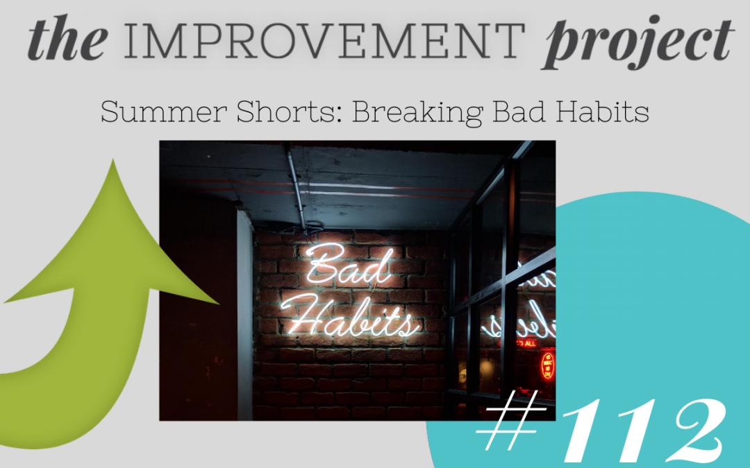 Breaking Bad Habits – 112