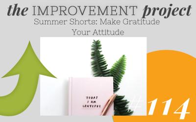 Make Gratitude Your Attitude – 114