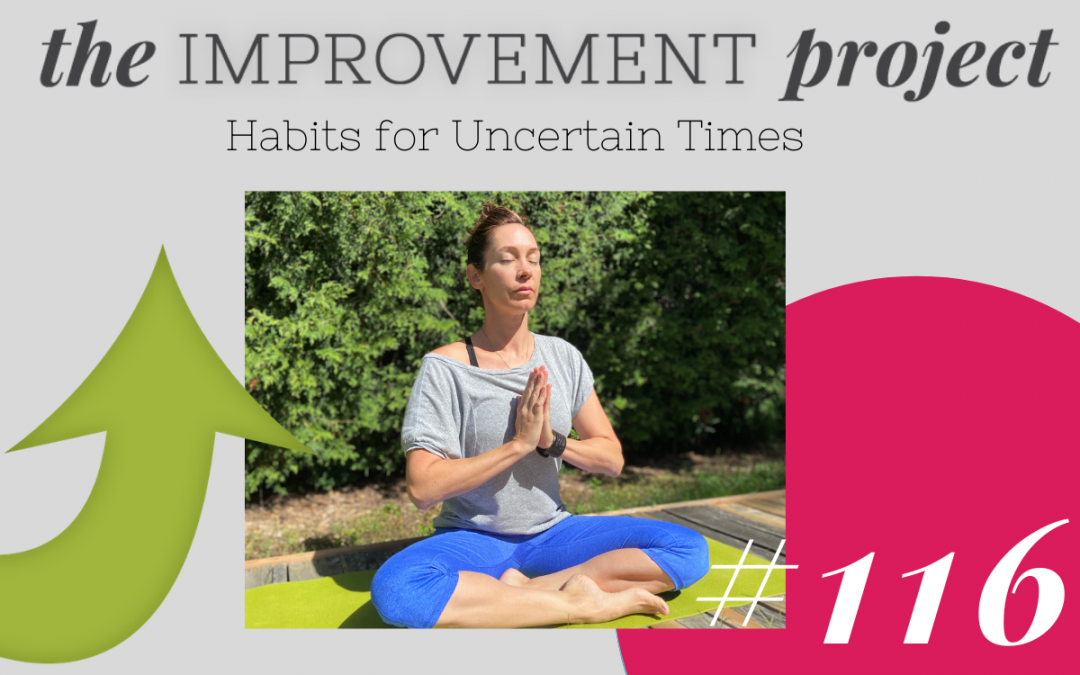 Habits for Uncertain Times – 116