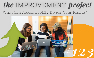 What Can Accountability Do For Your Habits? – 123