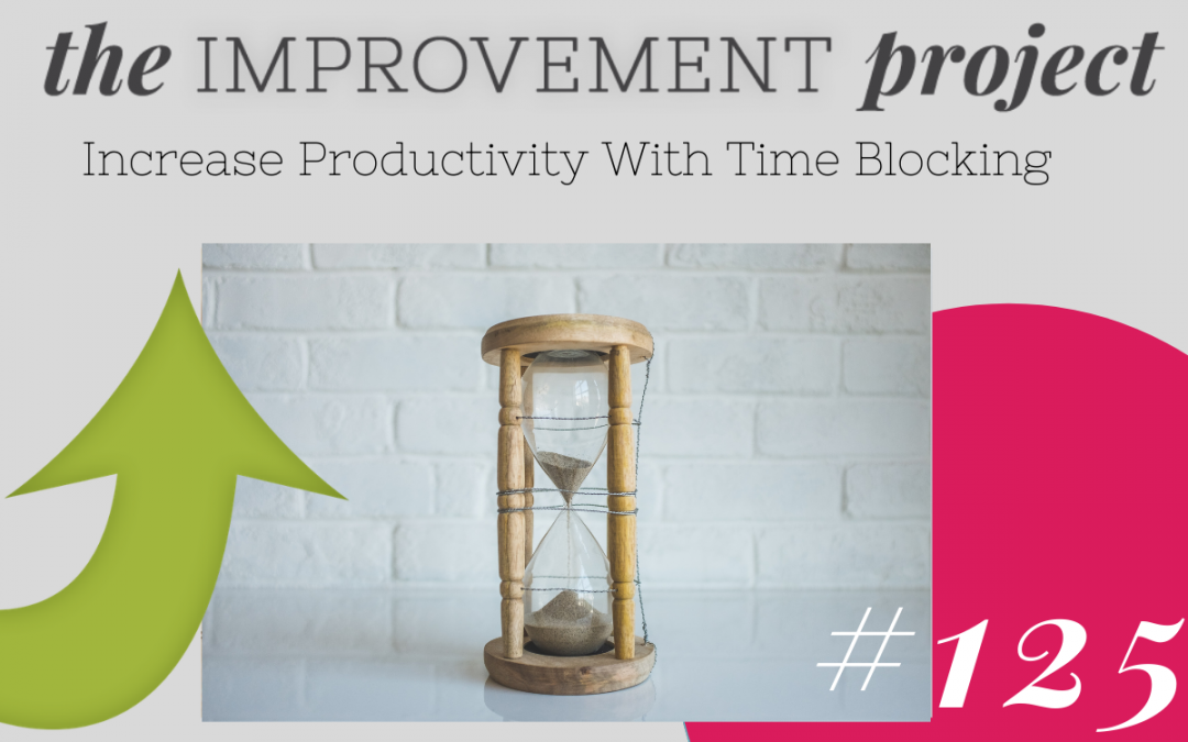 Increase Productivity With Time Blocking – 125