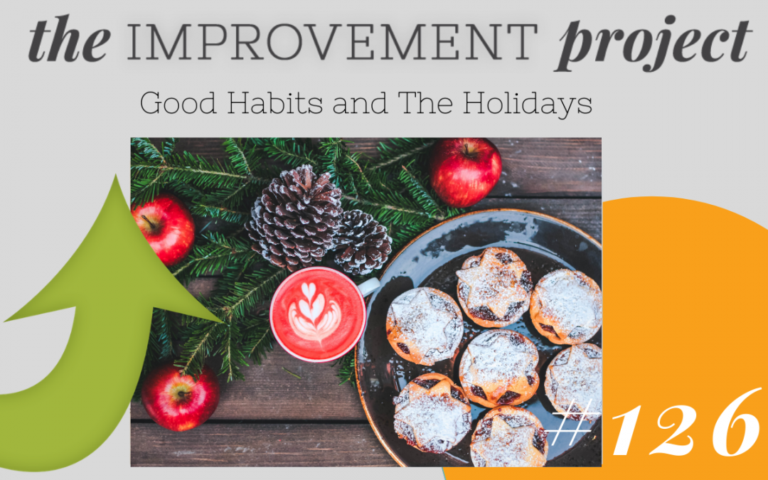 Good Habits and The Holidays- 126