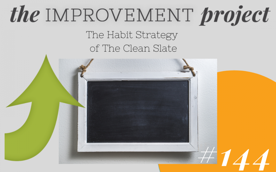 The Habit Strategy of The Clean Slate – 144