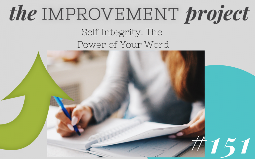 Self Integrity: The Power of Your Word – 151
