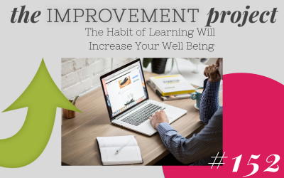 The Habit of Learning Will Increase Your Well-Being – 152