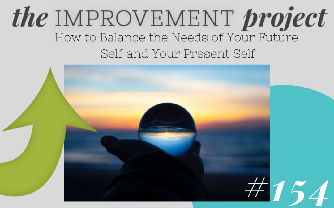 How to Balance the Needs of Your Future Self and Your Present Self- 154