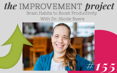 Brain Habits to Boost Productivity With Dr. Nicole Byers – 155