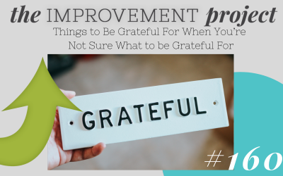 Things to Be Grateful For When You're Not Sure What to be Grateful For – 160