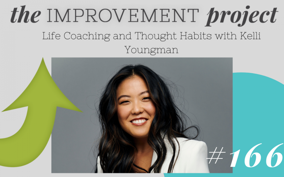 Life Coaching and Thought Habits with Kelli Youngman – 166