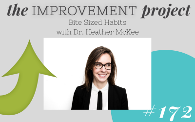 Bite Sized Habits with Dr. Heather McKee – 172
