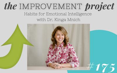Habits for Emotional Intelligence with Dr. Kinga Mnich – 175